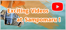 Exciting Videos at Sampomaru!